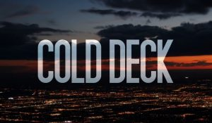 Cold Deck new poker movie