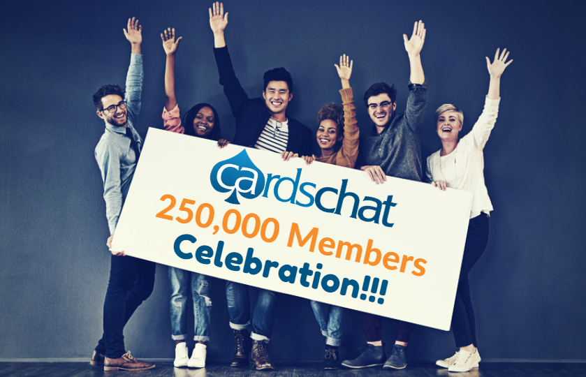 CardsChat Forum 250,000 Members Celebration