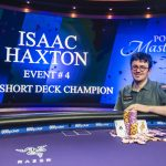 Isaac Haxton Wins Poker Masters Short Deck Event, Closes in on Series Leader Brandon Adams