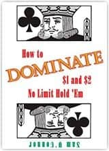 How To Dominate $1 and $2 No Limit Hold'em