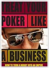 Treat Poker Like a Business